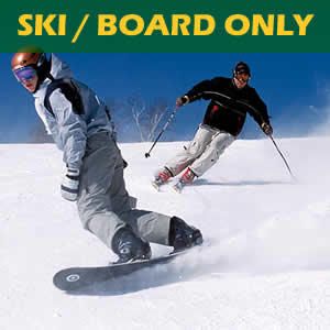 Includes a quality pair of skis or a snowboard, if you have your own boots